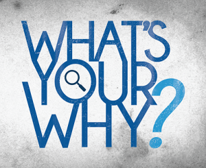 How do you get the why right?